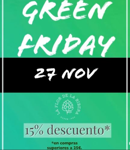 Green Friday en La Flor de la Ribera